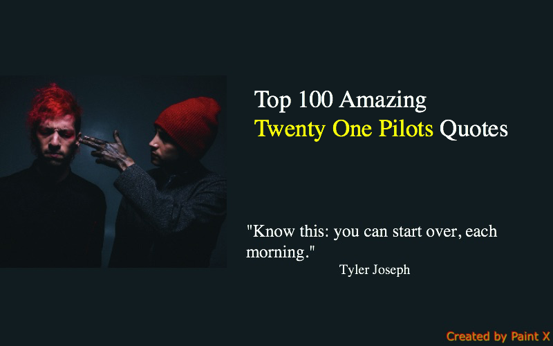Top 100 Amazing Twenty One Pilots Quotes – NSF – Music Magazine